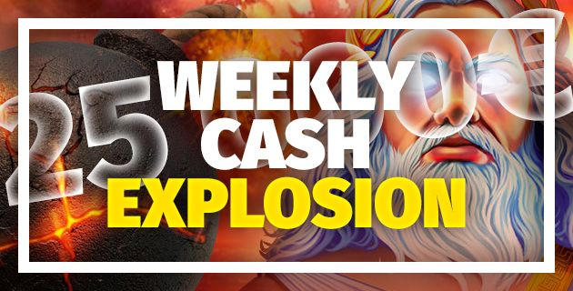 Weekly Cash Explosion