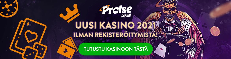Uusi kasino 2021 - Praise